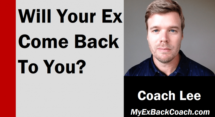 Will my ex come back to me?